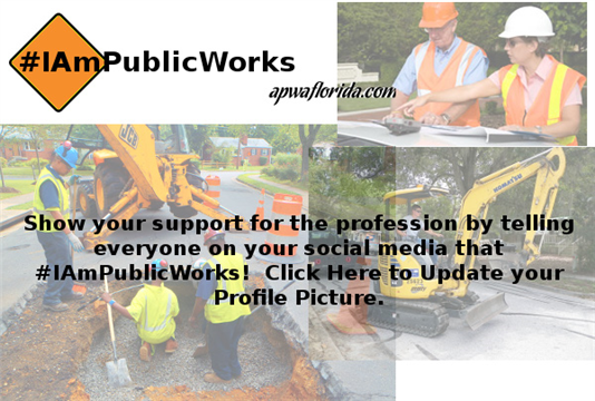 Support our Profession by telling everyone that you are apart of Public Works...tell them #IAmPublicWorks!